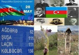 28  May  Azərbaycan  Demokratik Cümhuriyyətinin  yarandığı gün!
